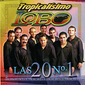 Play & Download Las 20 Numero 1 by Tropicalísimo Lobo | Napster