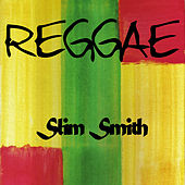 Play & Download Reggae Slim Smith by Various Artists | Napster