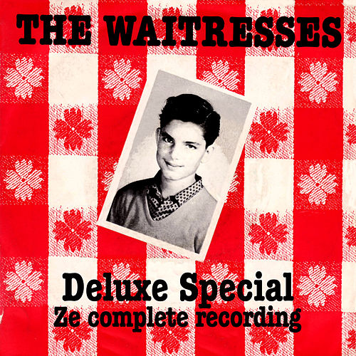 Play & Download Deluxe Special by The Waitresses | Napster