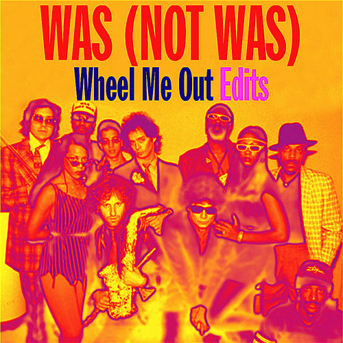 Play & Download Wheel Me out Edits - EP by Was (Not Was) | Napster