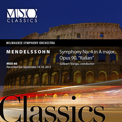 Play & Download Mendelssohn: Symphony No. 4 in A Major, Op. 90,