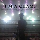 Play & Download I'm a Champ (feat. B.U., Sans Pression & Feezy) by Ryan Stevenson | Napster