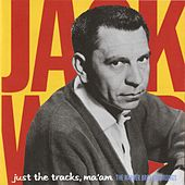 Play & Download Just The Tracks Ma'am: The Warner Bros. Recordings by Jack Webb | Napster