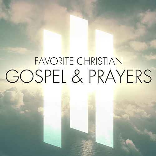 Favorite Christian Gospel & Prayers by Various Artists