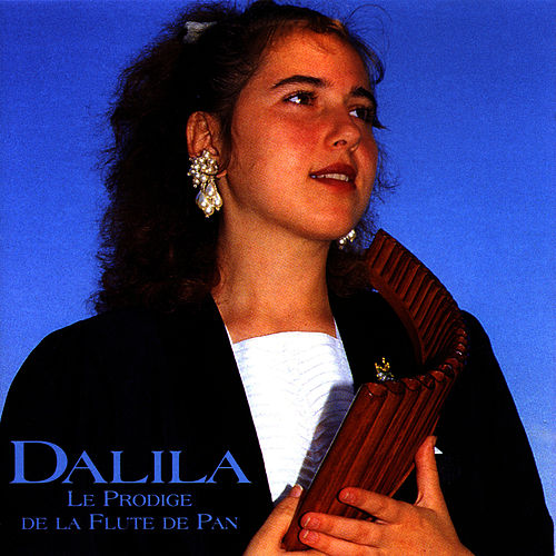 Play & Download Pan Flute Prodigy (Le Prodige De La Flûte De Pan) by Dalila | Napster