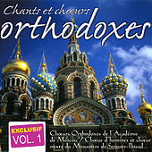 Vol. 1 : Orthodoxe Songs And Choirs (Chants Et Choeurs Orthodoxes) by Russian Orthodoxe Songs And Choirs (Chants Et Choeurs Russes Orthodoxes)