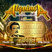 Play & Download Sentimiento Anacobero by Alquimia | Napster