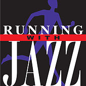 Running with Jazz by Various Artists