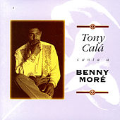 Play & Download Canta a Benny Moré by Tony Calá | Napster