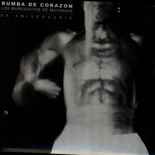 Play & Download Rumba De Corazón by Los Munequitos De Matanzas | Napster