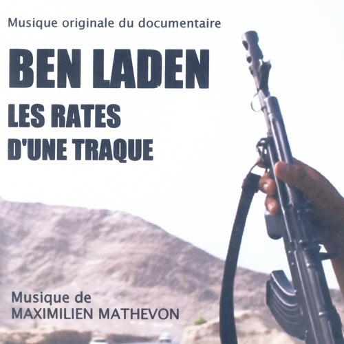 Play & Download Ben Laden - Les Rates D'Une Traque by Maximilien Mathevon | Napster