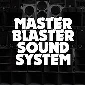 Play & Download Master Blaster Sound System by Master Blaster Soundsystem | Napster