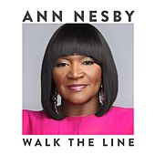Play & Download Walk the Line by Ann Nesby | Napster