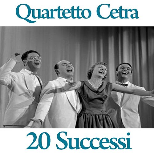 Play & Download Quartetto Cetra : 20 successi by Quartetto Cetra | Napster