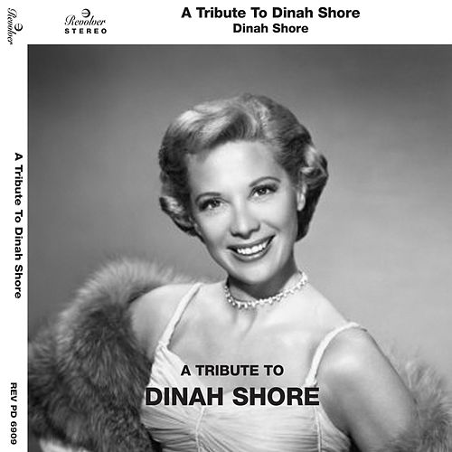 Play & Download A Tribute to Dinah Shore by Dinah Shore | Napster