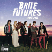 Play & Download Dark Past by Brite Futures | Napster
