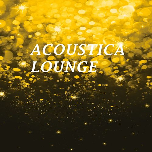 Play & Download Acoustica Lounge by The Lounge Lizards | Napster