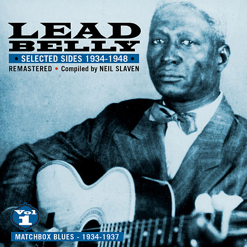 Play & Download Selected Sides 1934-1948, Vol. 1: Matchbox Blues 1934-1937 (Remastered) by Ledbelly | Napster