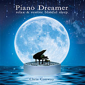 Piano Dreamer: Relax and Restore Blissful Sleep by Chris Conway