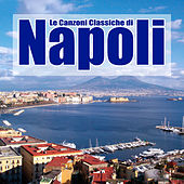 Le canzoni classiche di Napoli by Various Artists