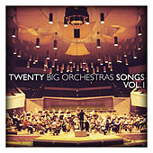 Twenty Big Orchestras Songs Vol. 1 by Various Artists