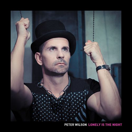 Play & Download Lonely Is The Night by Peter Wilson | Napster