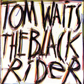 Play & Download The Black Rider by Tom Waits | Napster