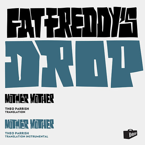 Mother Mother (Theo Parrish Translation) by Fat Freddy's Drop
