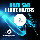 I Love Haters by Dani San
