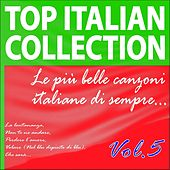 Play & Download Top Italian Collection, Vol. 5 (Le più  belle canzoni italiane di sempre) by Various Artists | Napster