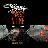 Once Upon a Time by Chinese Man