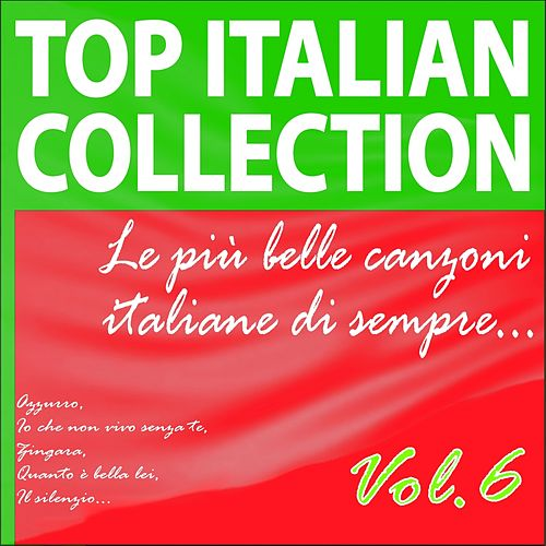 Top Italian Collection, Vol. 6 (Le più belle canzoni italiane di sempre) by Various Artists