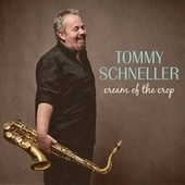 Cream of the Crop by Tommy Schneller