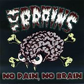 No Brain, No Pain by The Brains