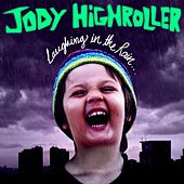 Play & Download LAUGiNG iN the RAiN by Jody HiGHROLLER | Napster