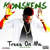 Play & Download Trees on Me by Konshens | Napster