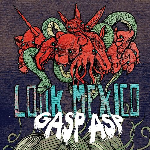 Gasp Asp EP by Look Mexico