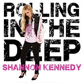 Rolling in the Deep by Shannon Kennedy