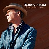 Play & Download Si Tu Voulais Revenir by Zachary Richard | Napster