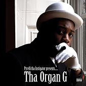 Play & Download Tha Organ G by Pyrelli | Napster