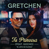 Tu Princesa by Gretchen