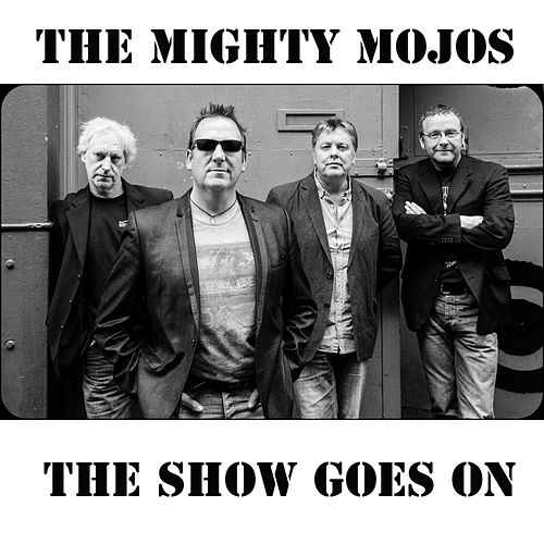 Play & Download The Show Goes On by Mighty Mojos | Napster