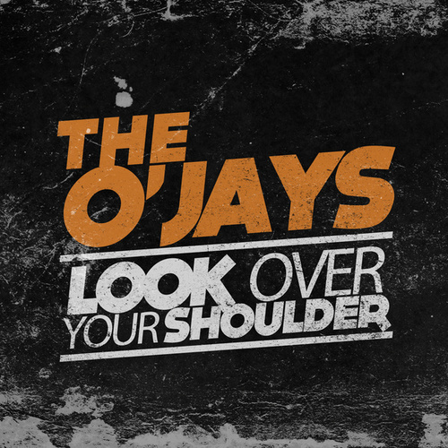 Play & Download Look Over Your Shoulder by The O'Jays | Napster