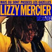 Play & Download Mais où sont passées les gazelles ? - EP by Lizzy Mercier Descloux | Napster