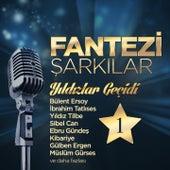 Play & Download Fantezi Şarkılar Yıldızlar Geçidi, Vol. 1 by Various Artists | Napster