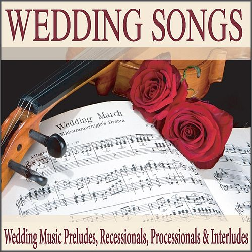 Wedding Songs Music Preludes Recessionals Processionals Interludes By Group