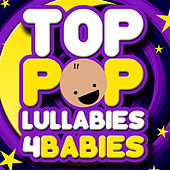 Play & Download Top Pop Lullabies for Babies by Baby Lullaby Ensemble | Napster