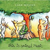 Play & Download This Is Animal Music by Look Mexico | Napster