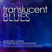 Play & Download Translucent Blues by Kevin Duggan | Napster