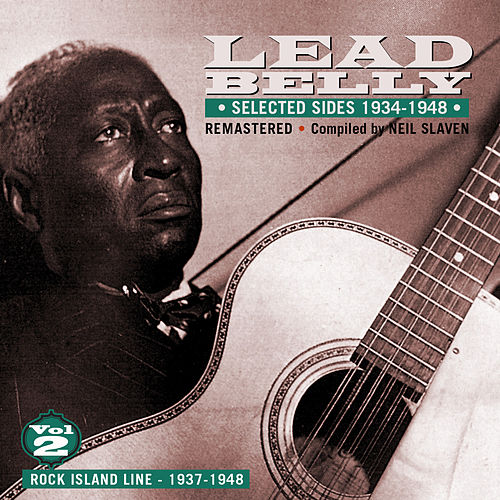 Selected Sides 1934-1948, Vol. 2: Rock Island Line 1937-1948 (Remastered) by Ledbelly
